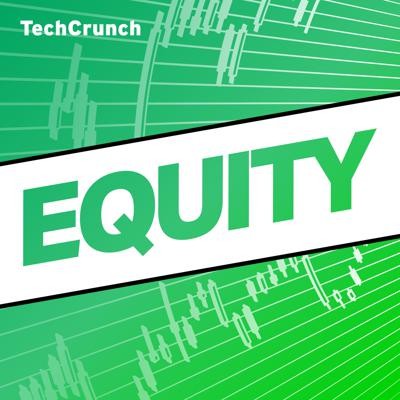 Equity is TechCrunch's venture capital podcast. In each episode, we bring you the numbers behind the headlines in Venture Captial. TechCrunch reporter Alex Wilhelm teams up with Danny Crichton and Natasha Mascarenhas to give a window into startup land.