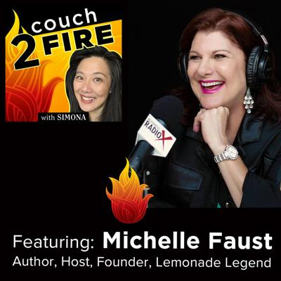Cover art for Couch 2 Fire: When Life Give you Lemons, Have the Courage to Share your Story- with Michelle Faust