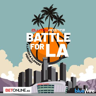 Battle for LA Podcast - ClutchPoints