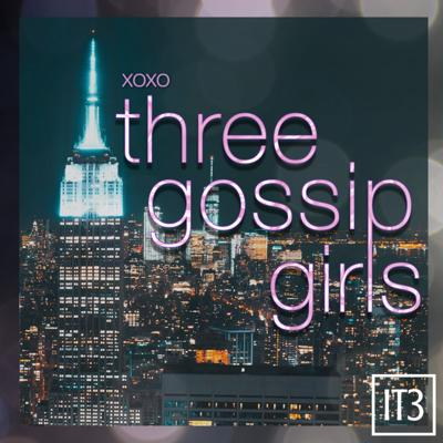 Every Thursday, YOU can join the ladies of It Takes 3 Network as they discuss the beloved teen drama, GOSSIP GIRL! XOXO