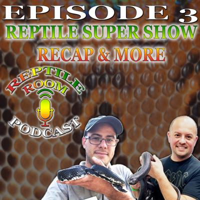 Cover art for Episode 3: Anaheim Recap and Importance of Reptile Shows