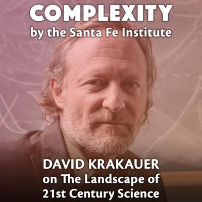 Cover art for David Krakauer on The Landscape of 21st Century Science
