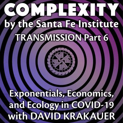Cover art for Exponentials, Economics, and Ecology with David Krakauer (Transmission Series Ep. 6)