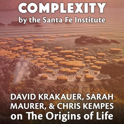 Cover art for The Origins of Life: David Krakauer, Sarah Maurer, and Chris Kempes at InterPlanetary Festival 2019