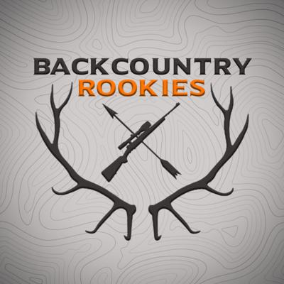 Welcome to the Backcountry Rookies Big Game Hunting podcast, we are new to the backcountry hunting community, or as some would say