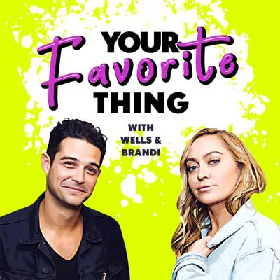 Wells Adams and Brandi Cyrus talk about their favorite things!