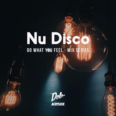 Nu Disco Do What You Feel - Mix Series