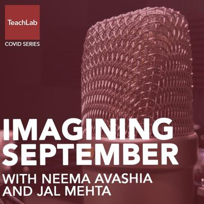 Cover art for Imagining September with Neema Avashia and Jal Mehta