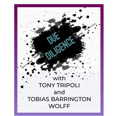 DUE DILIGENCE with TONY TRIPOLI and TOBIAS BARRINGTON WOLFF