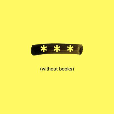 Without Books