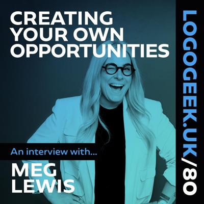 Cover art for Creating Your Own Opportunities - An interview with Meg Lewis