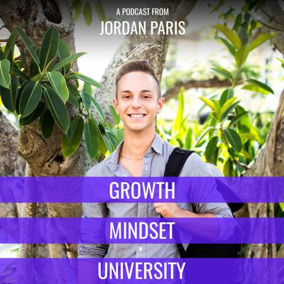Growth Mindset University is where leaders learn the lessons they should have learned in school but didn't so that they can succeed in the progressive new age of business and life.  Join 22-year-old author and serial entrepreneur Jordan Paris as he shares inspiring stories and valuable lessons in marketing, health, psychology, communication, and more by talking with the brightest business minds, world-class athletes, and other influential thought leaders like James Altucher, Dan Millman, Dan Lok, Mark Manson, Naveen Jain, and other luminaries.