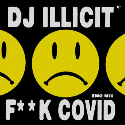 Cover art for F**k Covid (Emo Mix) - 04/06/2020