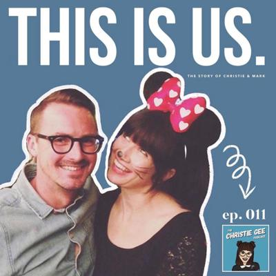 Cover art for 011: This is us. The Story Of Christie & Mark