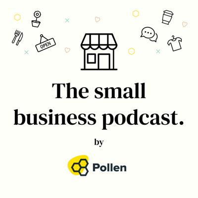 The Pollen Small Business Podcast