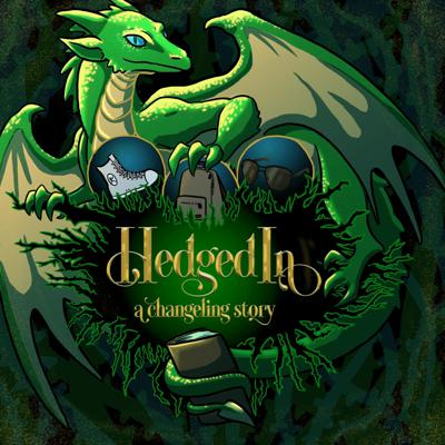 Hedged In: a Changeling Story