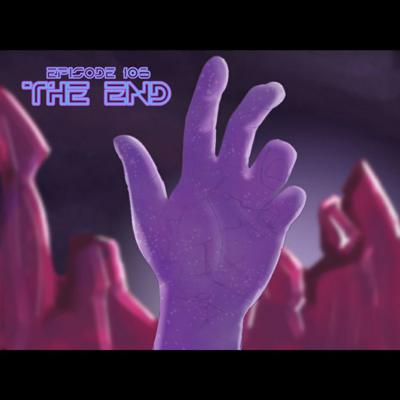 Cover art for Episode 106: The End