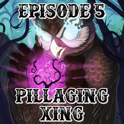 Cover art for Episode 5: Pillaging Xing