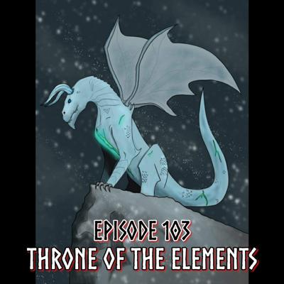 Cover art for Episode 103: Throne of the Elements