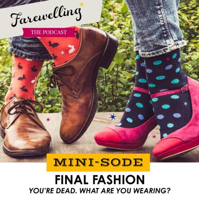 Cover art for Minisode: Final Fashion - You're Dead. What Are You Wearing?