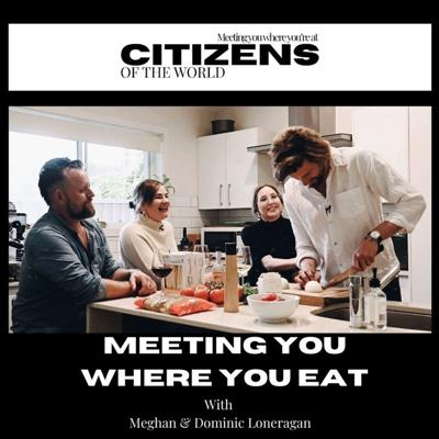 Take the Citizens of the World motto of 'Meeting You Where You're At', add wine, a good meal & some great conversation & you've got Meeting You Where You Eat: A show dedicated to getting deep over a good dish.