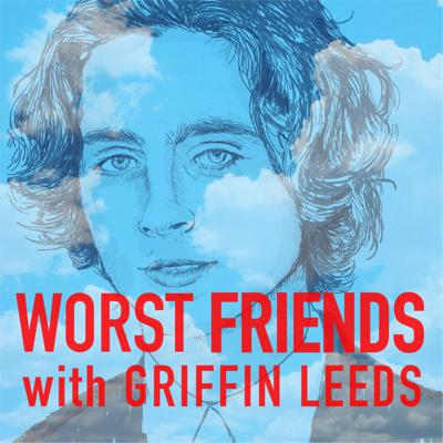 Cover art for WORST FRIENDS (w/ Griffin Leeds)