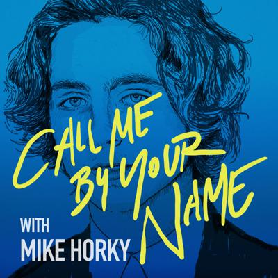 Cover art for CALL ME BY YOUR NAME (w/ Mike Horky)