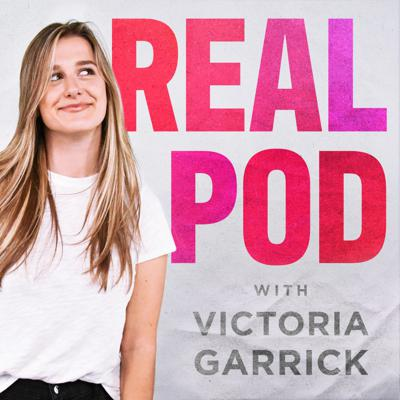 Real Pod with Victoria Garrick