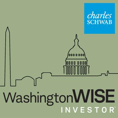 Our finances, portfolios and the markets are affected daily by the policies and politics coming out of Washington. In each episode of WashingtonWise Investor, host Mike Townsend, Charles Schwab's Vice President for Legislative and Regulatory Affairs, focuses a non-partisan eye on the stories that matter most to investors, and his guests offer actionable suggestions for what to do--and what not to do--with your portfolio.  Podcasts are for informational purposes only. This channel is not monitored by Charles Schwab. Please visit schwab.com/contactus for contact options.
