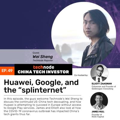 """Cover art for 49: Huawei, Google, and the """"splinternet,"""" with Wei Sheng"""