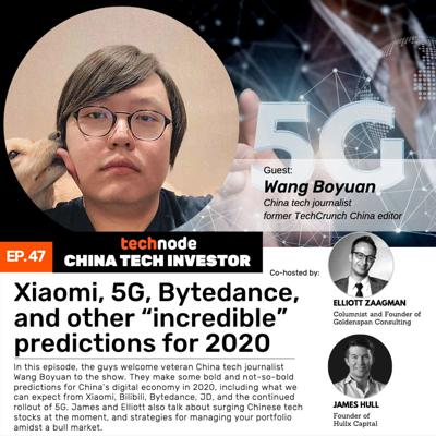 """Cover art for 47: Xiaomi, 5G, Bytedance, and other """"incredible"""" predictions for 2020, with Wang Boyuan"""