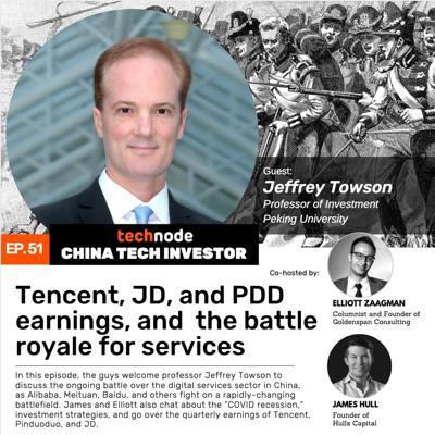Cover art for 51: Tencent, JD, PDD earnings, and Jeffrey Towson discusses the battle royale for services.