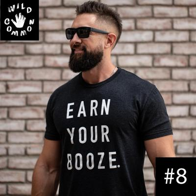 Cover art for E8 - Justin Cross - Founder & CEO of 'Earn Your Booze' on starting your own brand, earning your drinks, and how to live a balanced lifestyle.
