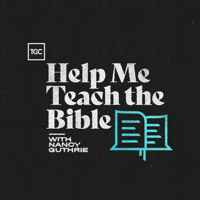 Help Me Teach the Bible is a podcast hosted by Nancy Guthrie. In each episode, she talks to the best Bible teachers and preachers of our day to find out how they teach through specific books of the Bible.