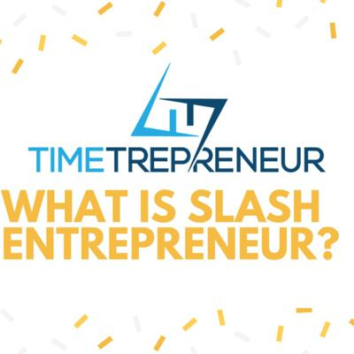 Cover art for What is a slash entrepreneur? And why do new generations find this important become one?