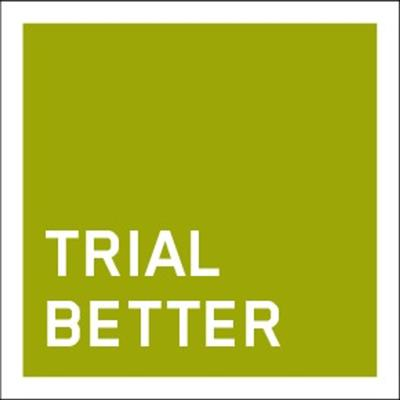 Trial Better: A Clinical Trials Podcast