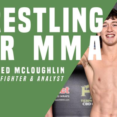 Cover art for Wrestling for MMA, Episode 6: Pro fighter and analyst Jared McLoughlin