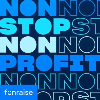 The Nonstop Nonprofit Podcast dives into a ton of topics that are typically top-of-mind for nonprofiteers. Juicy stuff like livestream fundraising, event auctions, recurring donor programs, board members, social fundraising, and nonprofit hiring practices!  If you work for a nonprofit and you're reading this, chances are that you could use some on-the-go ideas, humor, and support... which makes Nonstop Nonprofit the perfect pitstop!