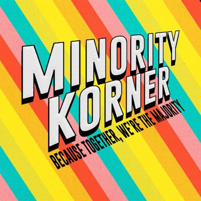 Are you easily confused by terms like cultural appropriation, cisgender, toxic masculinity, twunk, queer, black girl magic, and woke? Or maybe you're tired of explaining terms like these and you need a community that gets you! Welcome to Minority Korner, where we take an introspective look at the world. through an intersectional lens. Join James: a queer, political, comedian, self proclaimed, sexy blerd (that's Black Nerd) and each week he's joined in the Korner by another fabulous minority tackling pop culture, the news, media, and history all with a little self care, and self love sprinkled throughout! It's time to Learn, Laugh, and Play, right here at Minority Korner- because together: we're the majority! (Part of the Maximum Fun Network)