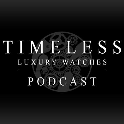 Timeless Luxury Watches Podcast