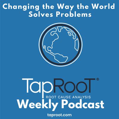 TapRooT® Changing the Way the World Solves Problems
