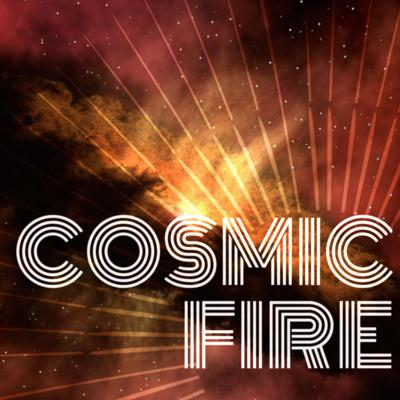 Cosmic Fire Podcast