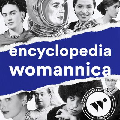 Thinking back to our history classes growing up, we had one question: Where the ladies at? Enter, Encyclopedia Womannica. In just 5 minutes a day, learn about different incredible women from throughout history. In Wonder Media Network's brand new podcast, we're telling the stories of women you may or may not know -- but definitely should.