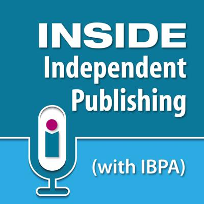 Inside Independent Publishing (with IBPA)