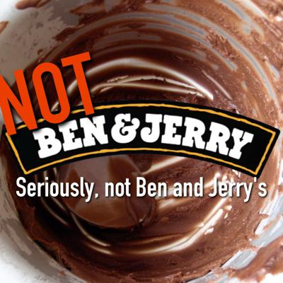 (not) Ben and Jerry's