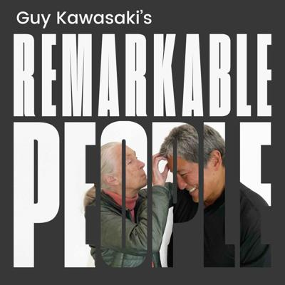 Guy Kawasaki's Remarkable People features interviews with thought leaders, legends, and iconoclasts such as Jane Goodall, Stephen Wolfram, Margaret Atwood, Woz, Martha Stewart, and Leon Panetta. Every episode will make you a little more remarkable.