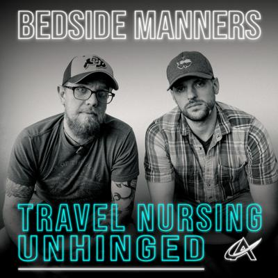 Bedside Manners: Travel Nursing Unhinged