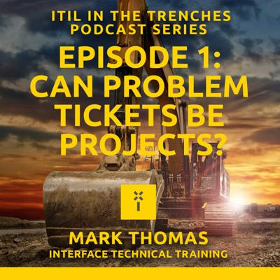 Cover art for 01: Can problem tickets be projects in ITIL?