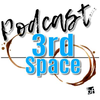3rd Space Podcast