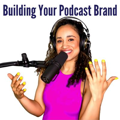 Cover art for Building Your Podcast BRAND